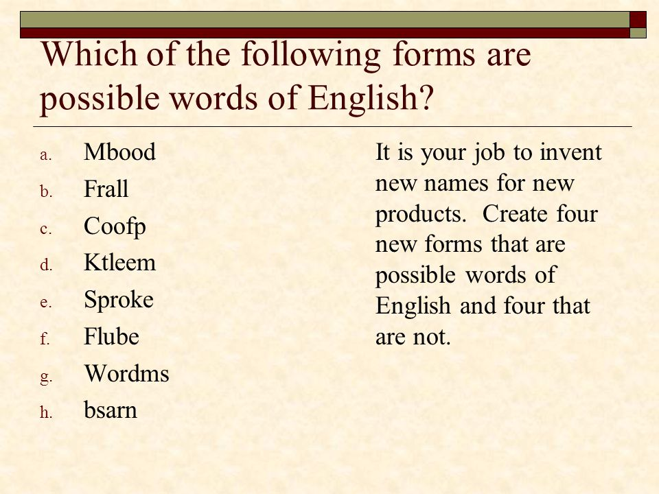 Which of the following forms are possible words of English