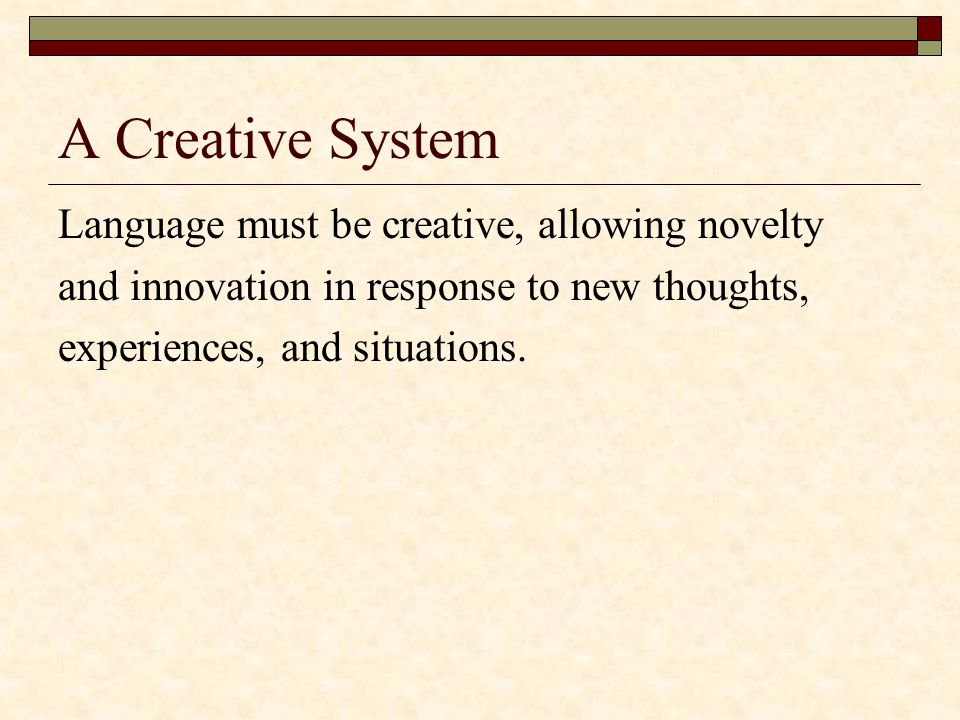 A Creative System Language must be creative, allowing novelty