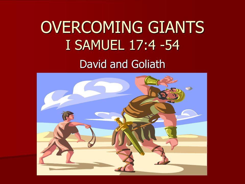 OVERCOMING GIANTS I SAMUEL 17:4 -54