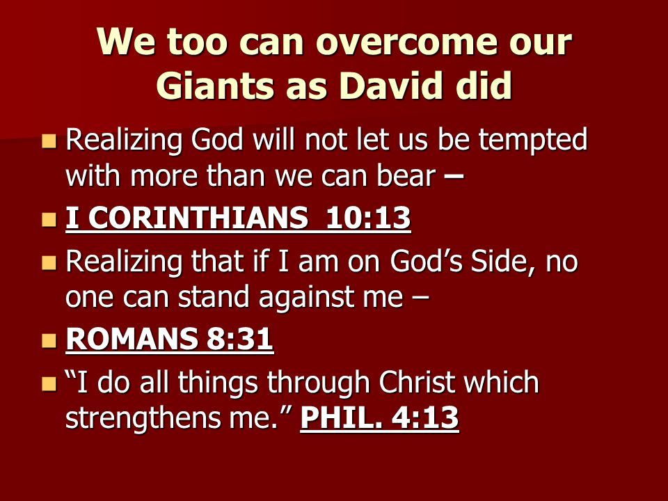 We too can overcome our Giants as David did