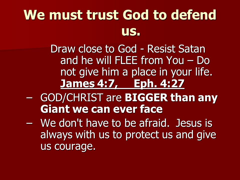 We must trust God to defend us.