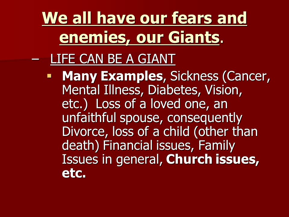 We all have our fears and enemies, our Giants.
