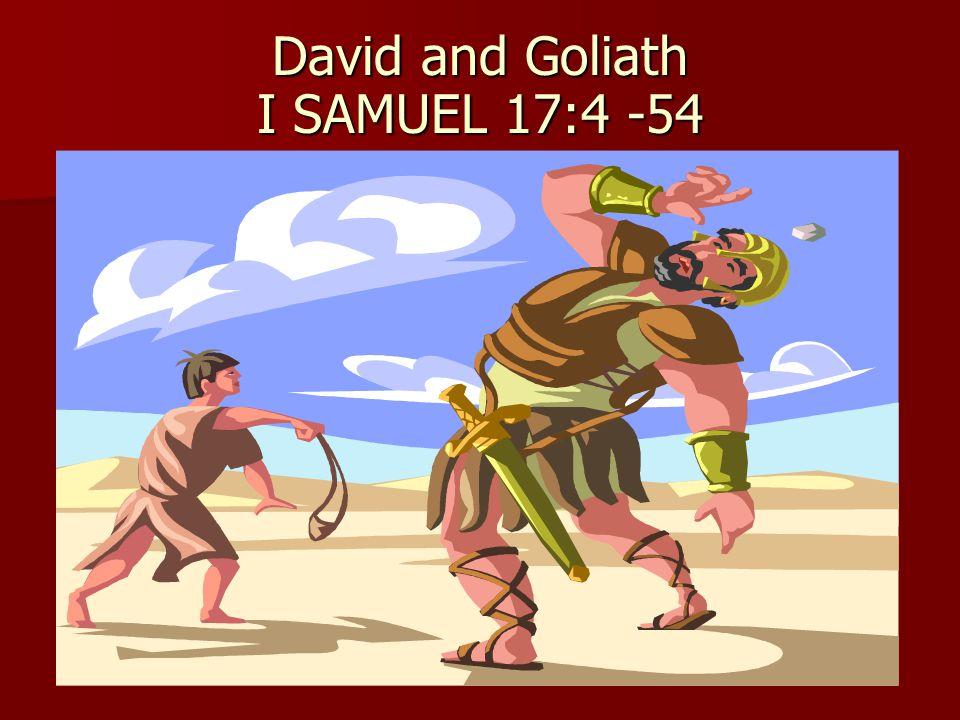 David and Goliath I SAMUEL 17:4 -54