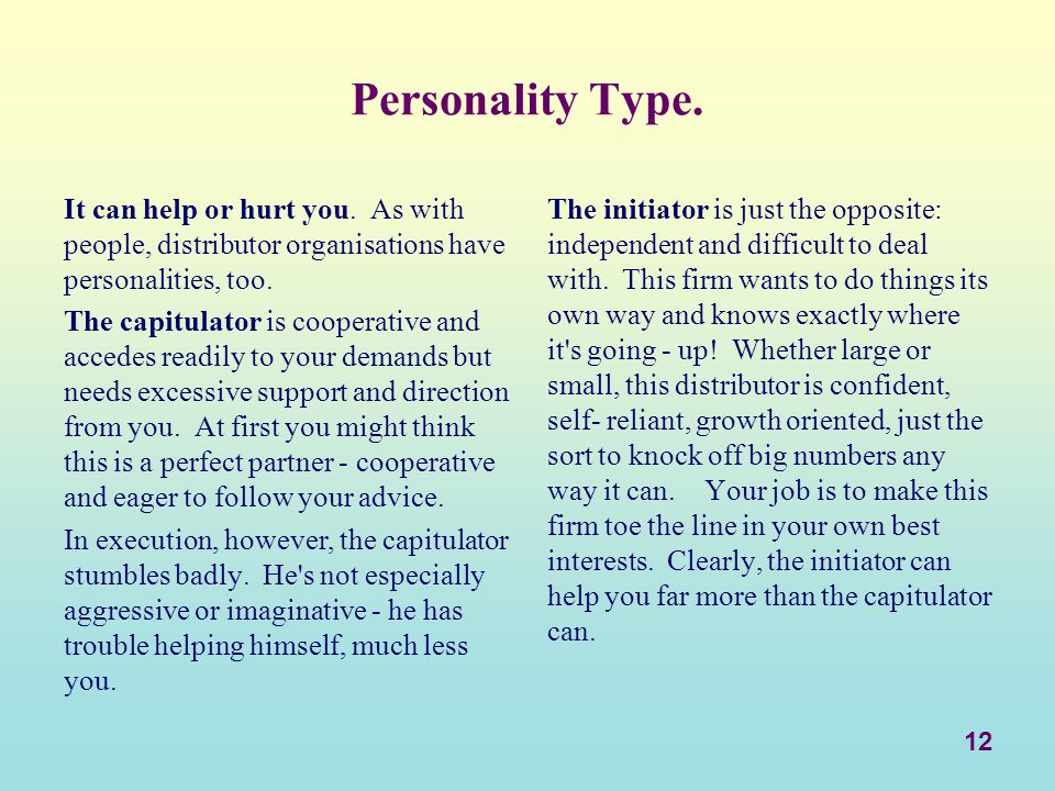 Personality Type. It can help or hurt you. As with people, distributor organisations have personalities, too.