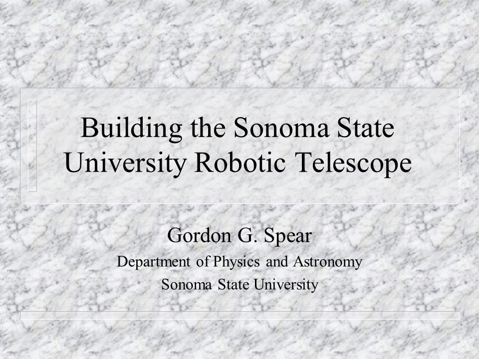 Building the Sonoma State University Robotic Telescope