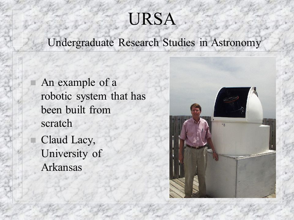 URSA Undergraduate Research Studies in Astronomy