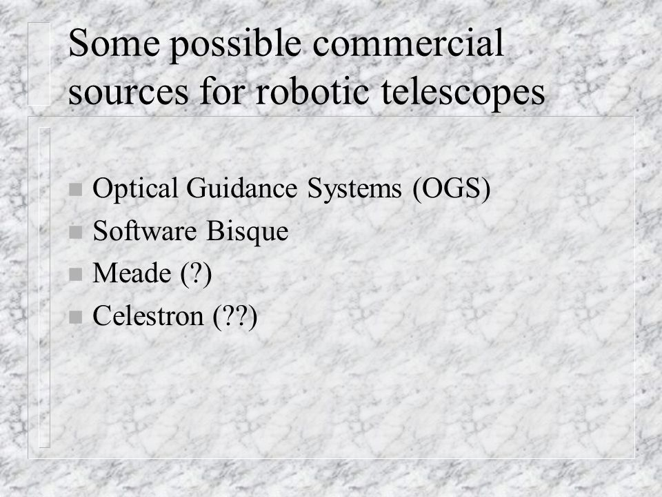 Some possible commercial sources for robotic telescopes