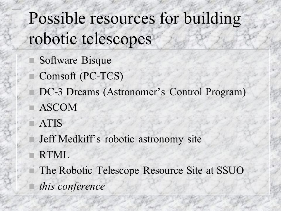 Possible resources for building robotic telescopes