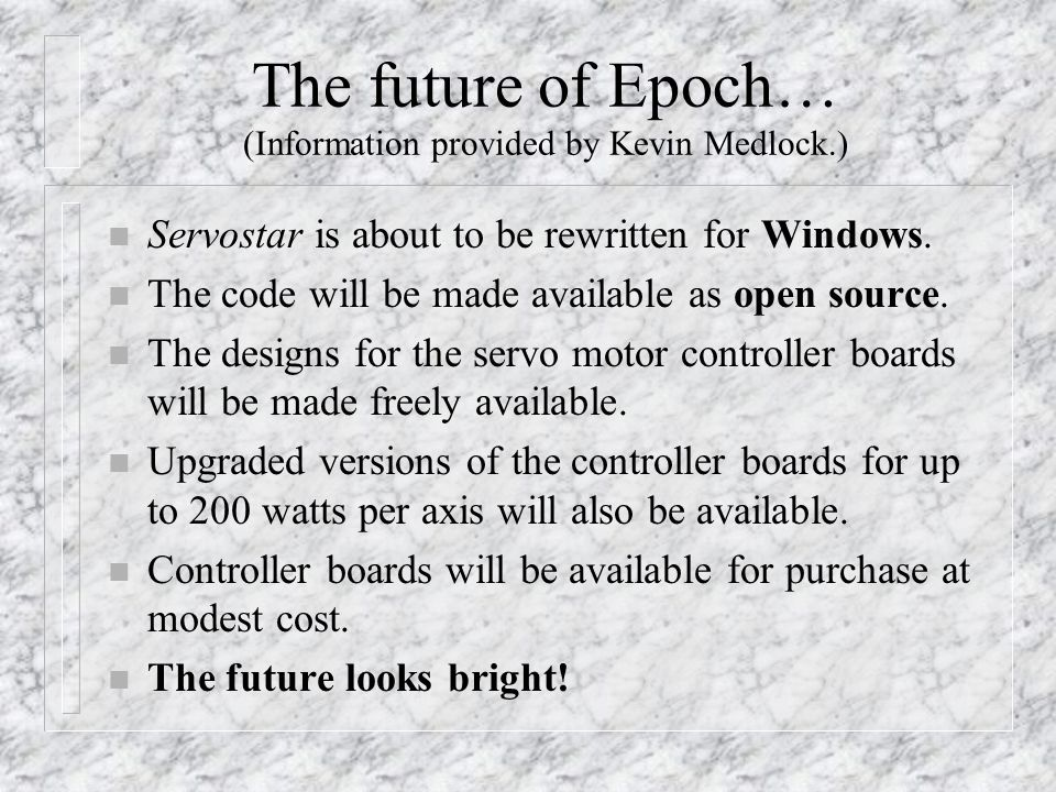 The future of Epoch… (Information provided by Kevin Medlock.)