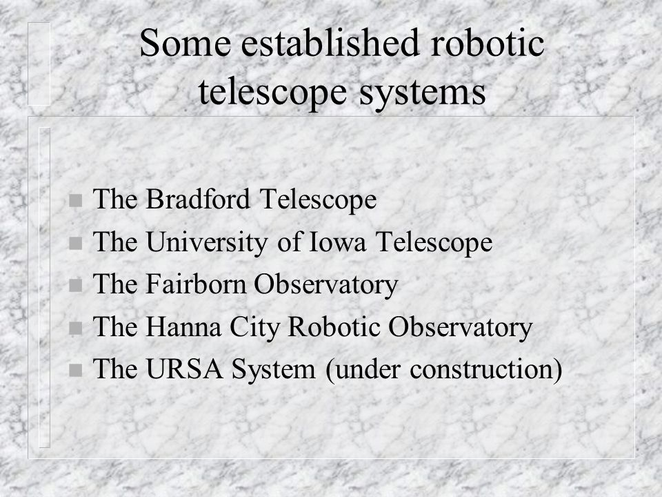 Some established robotic telescope systems