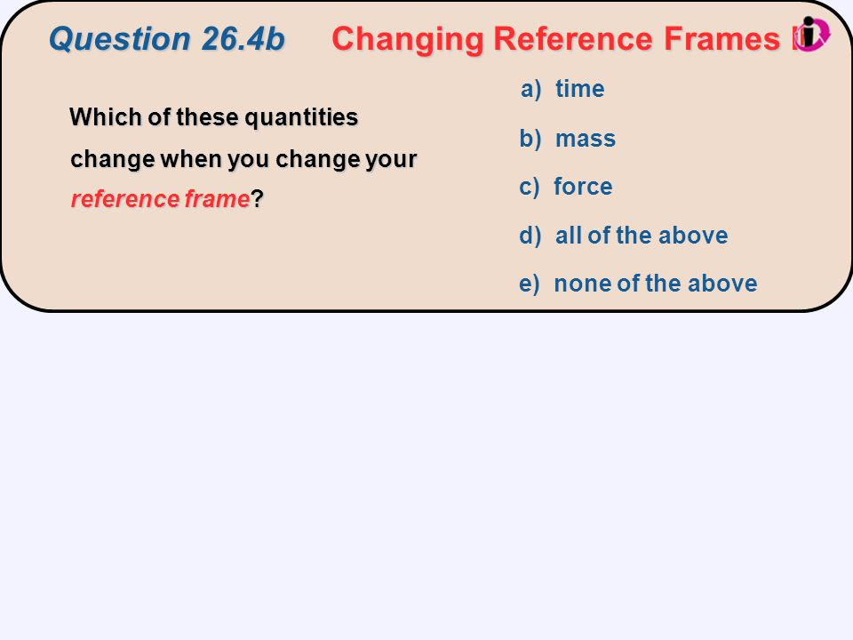 Question 26.4b Changing Reference Frames II