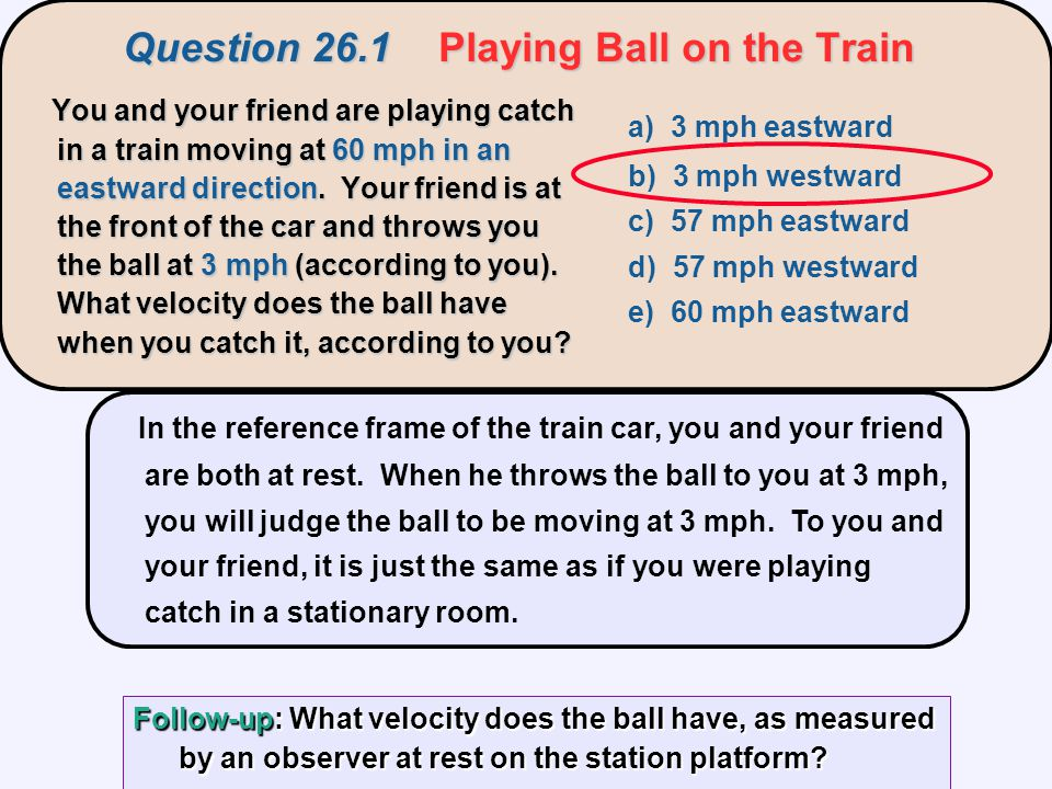Question 26.1 Playing Ball on the Train