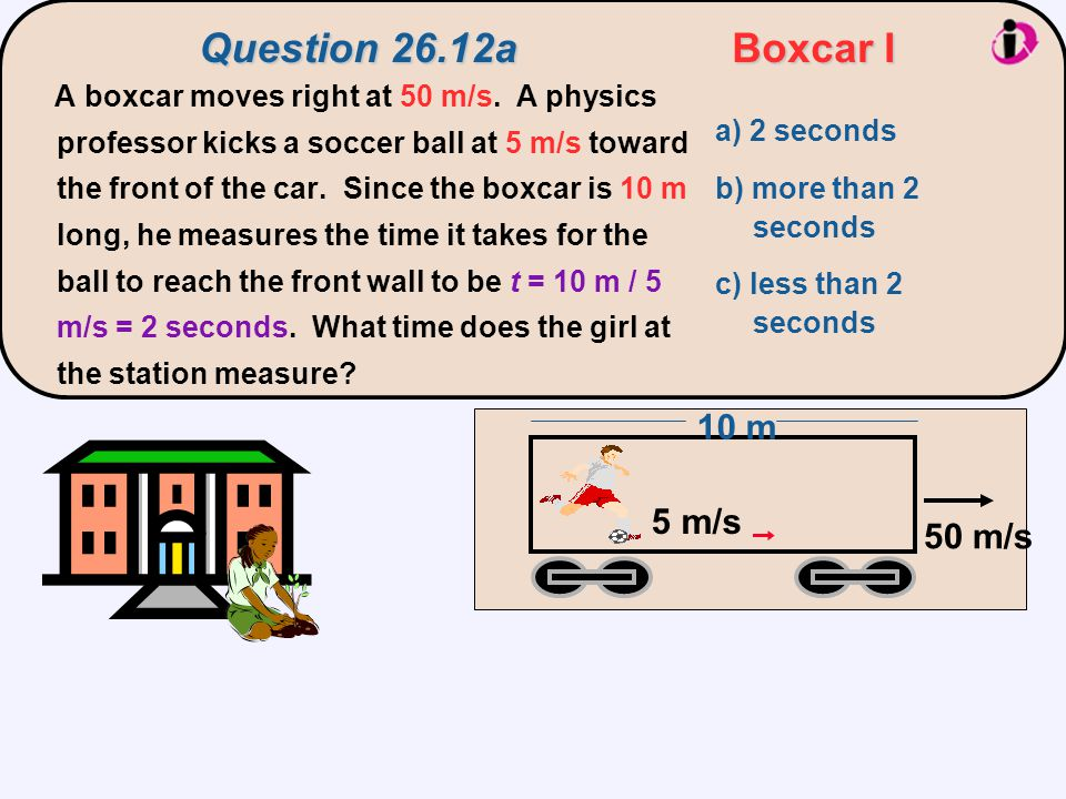 Question 26.12a Boxcar I 10 m 5 m/s 50 m/s a) 2 seconds
