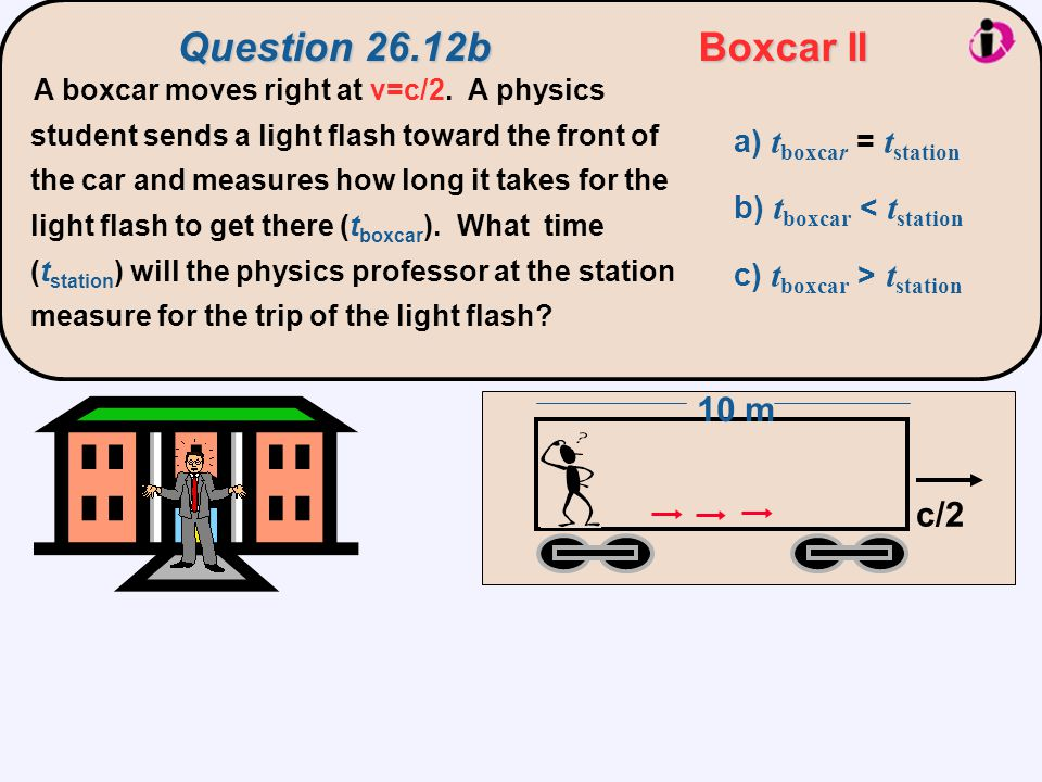 Question 26.12b Boxcar II 10 m c/2 a) tboxcar = tstation