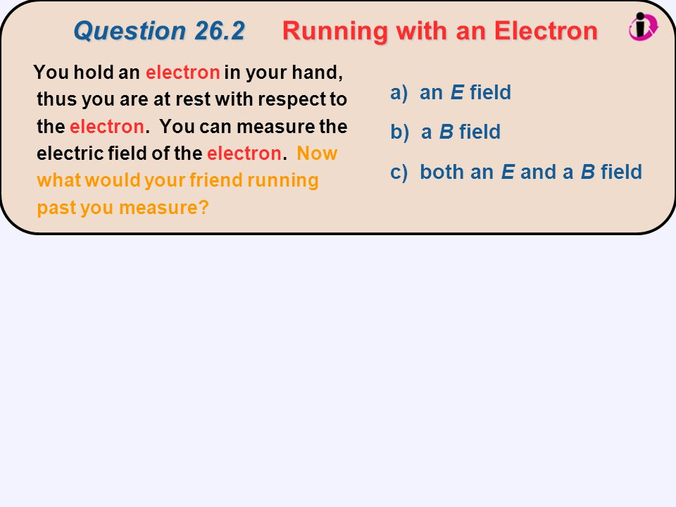 Question 26.2 Running with an Electron