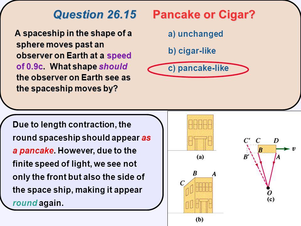 Question 26.15 Pancake or Cigar