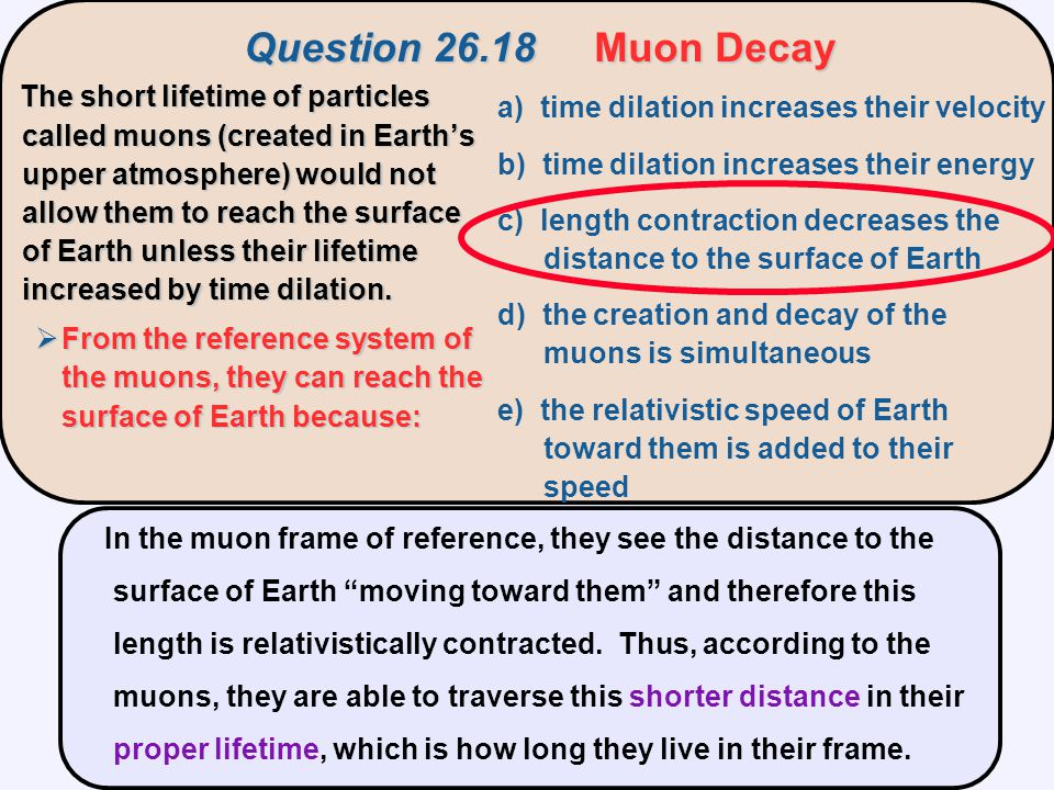 Question 26.18 Muon Decay a) time dilation increases their velocity