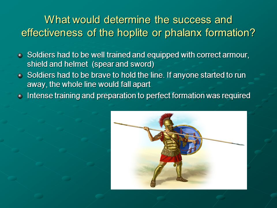 What would determine the success and effectiveness of the hoplite or phalanx formation