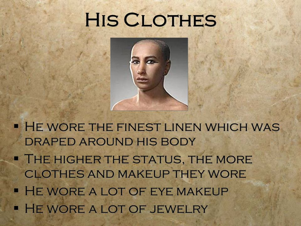 His Clothes He wore the finest linen which was draped around his body