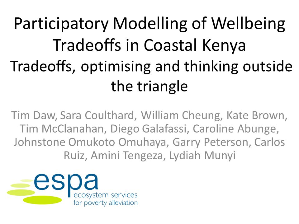 Participatory Modelling of Wellbeing Tradeoffs in Coastal Kenya Tradeoffs, optimising and thinking outside the triangle