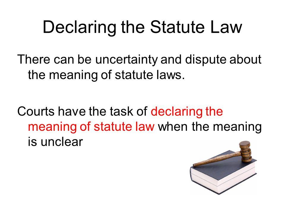 Declaring the Statute Law