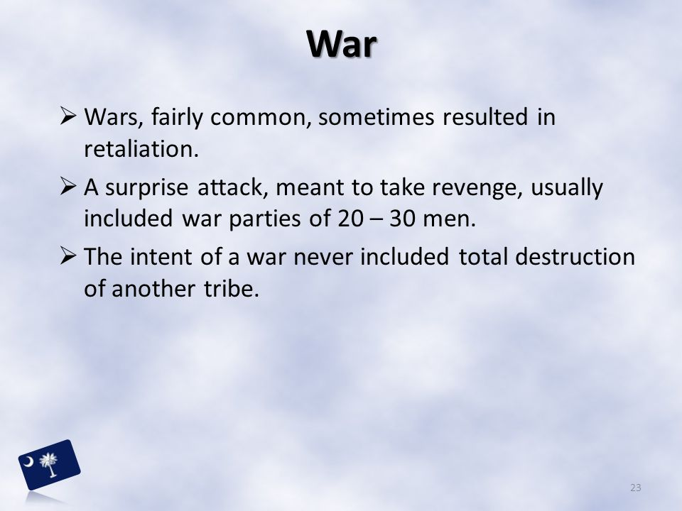 War Wars, fairly common, sometimes resulted in retaliation.