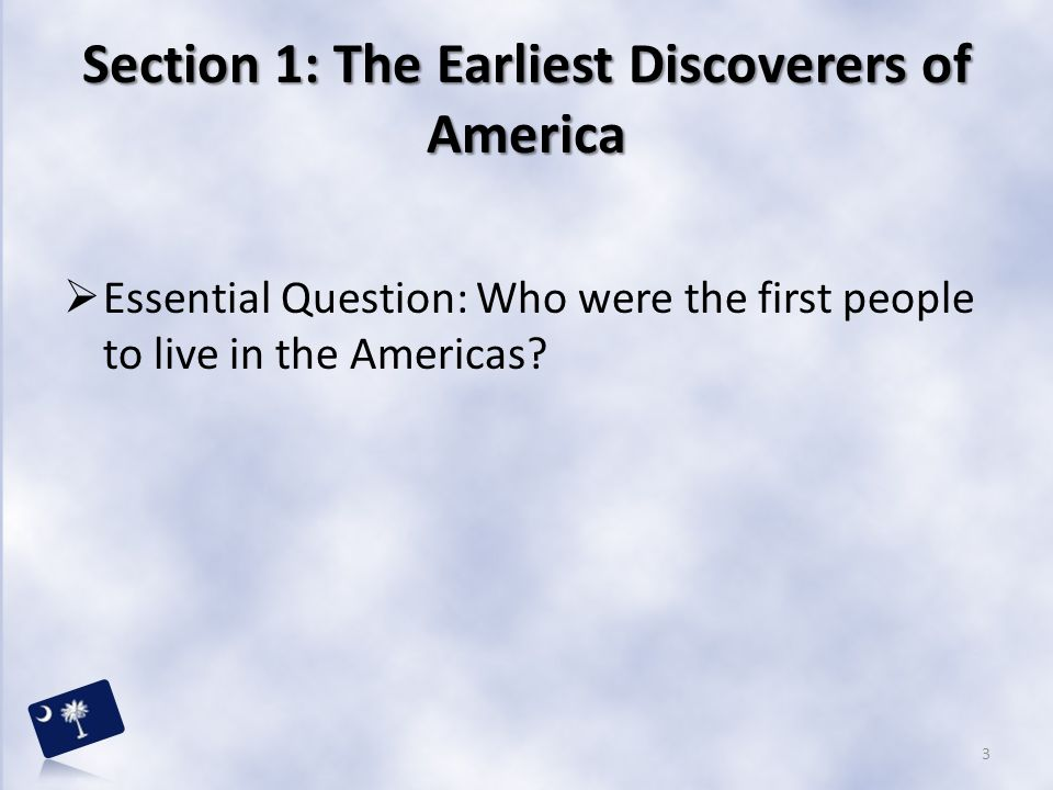Section 1: The Earliest Discoverers of America