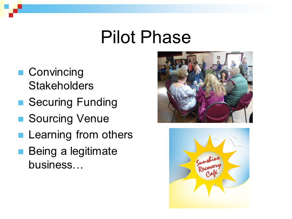 Pilot Phase Convincing Stakeholders Securing Funding Sourcing Venue