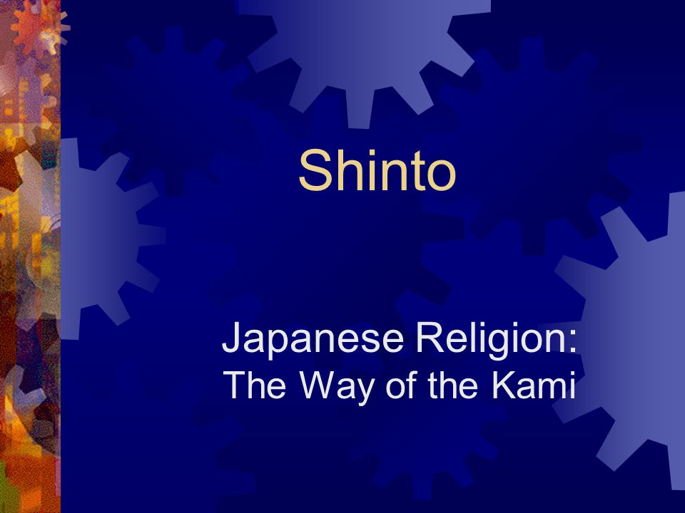 Japanese Religion: The Way of the Kami