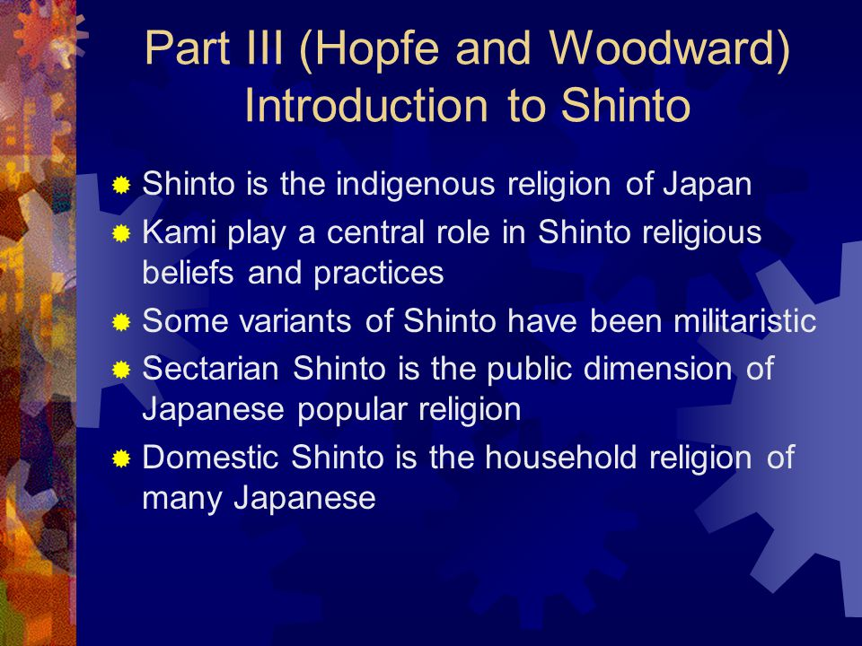 Part III (Hopfe and Woodward) Introduction to Shinto