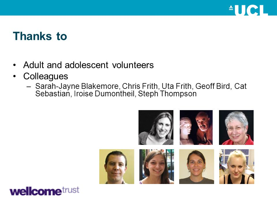 Thanks to Adult and adolescent volunteers Colleagues