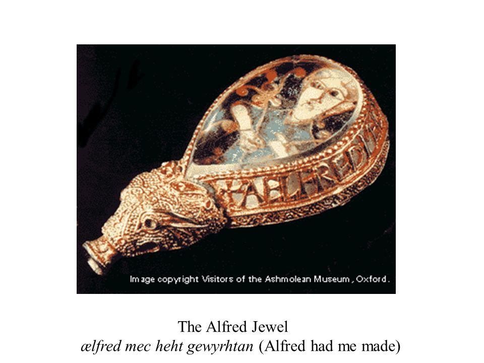 The Alfred Jewel ælfred mec heht gewyrhtan (Alfred had me made)
