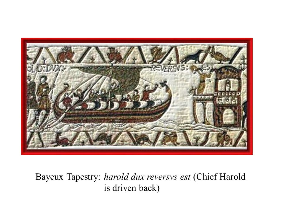 Bayeux Tapestry: harold dux reversvs est (Chief Harold