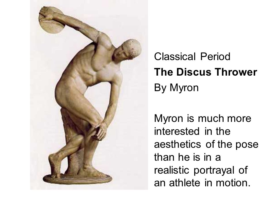 Classical Period The Discus Thrower. By Myron.