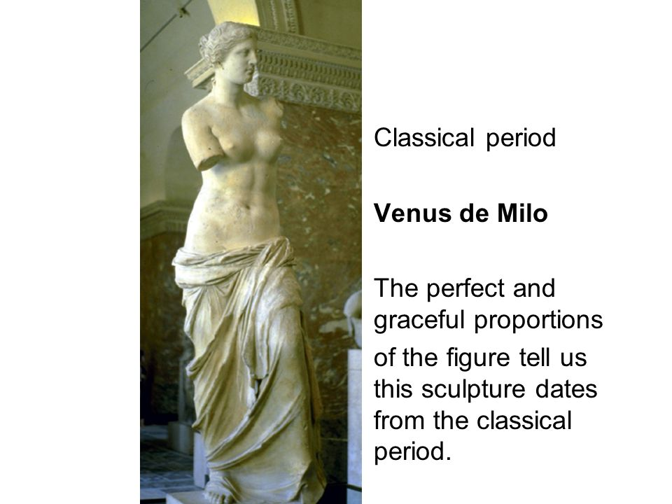 Classical period Venus de Milo. The perfect and graceful proportions.