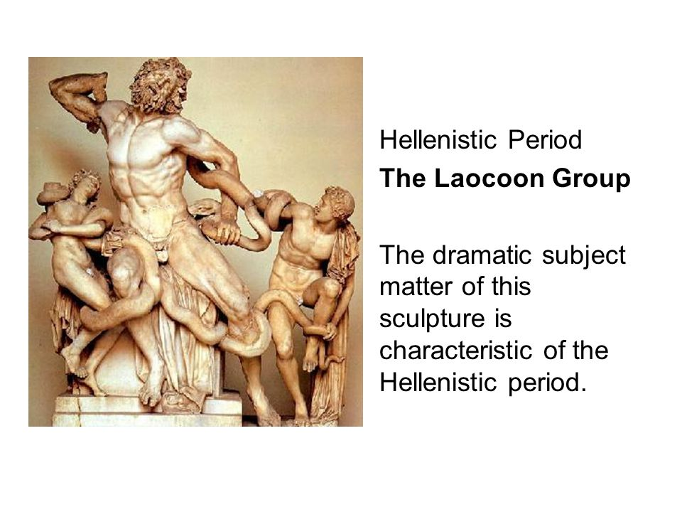 Hellenistic Period The Laocoon Group.
