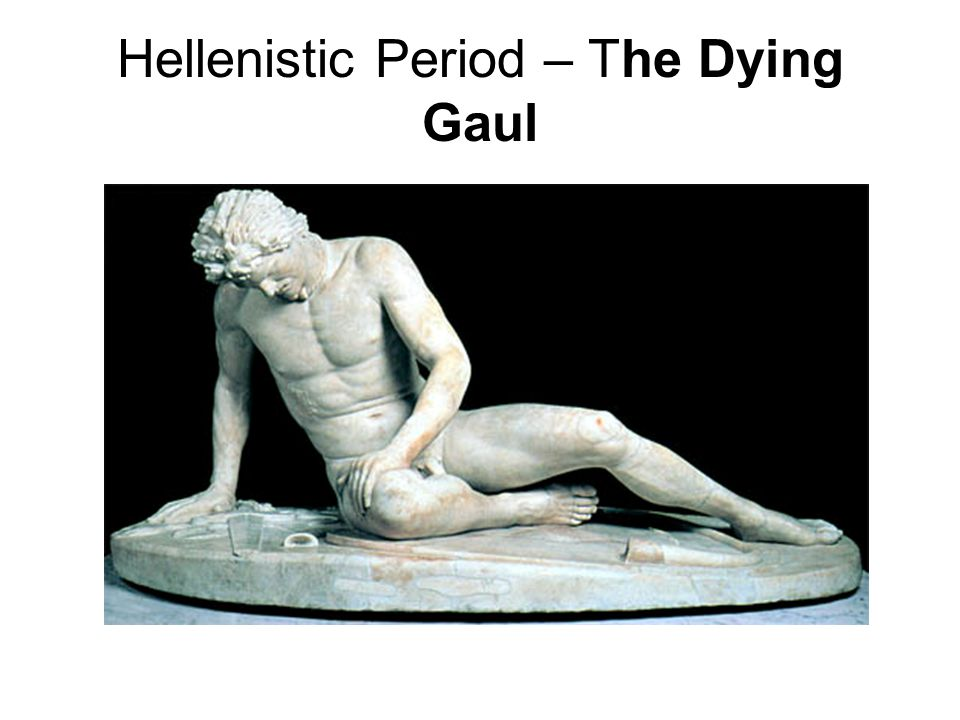 Hellenistic Period – The Dying Gaul