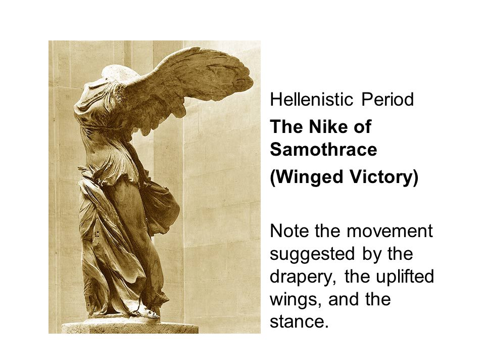 Hellenistic Period The Nike of Samothrace.