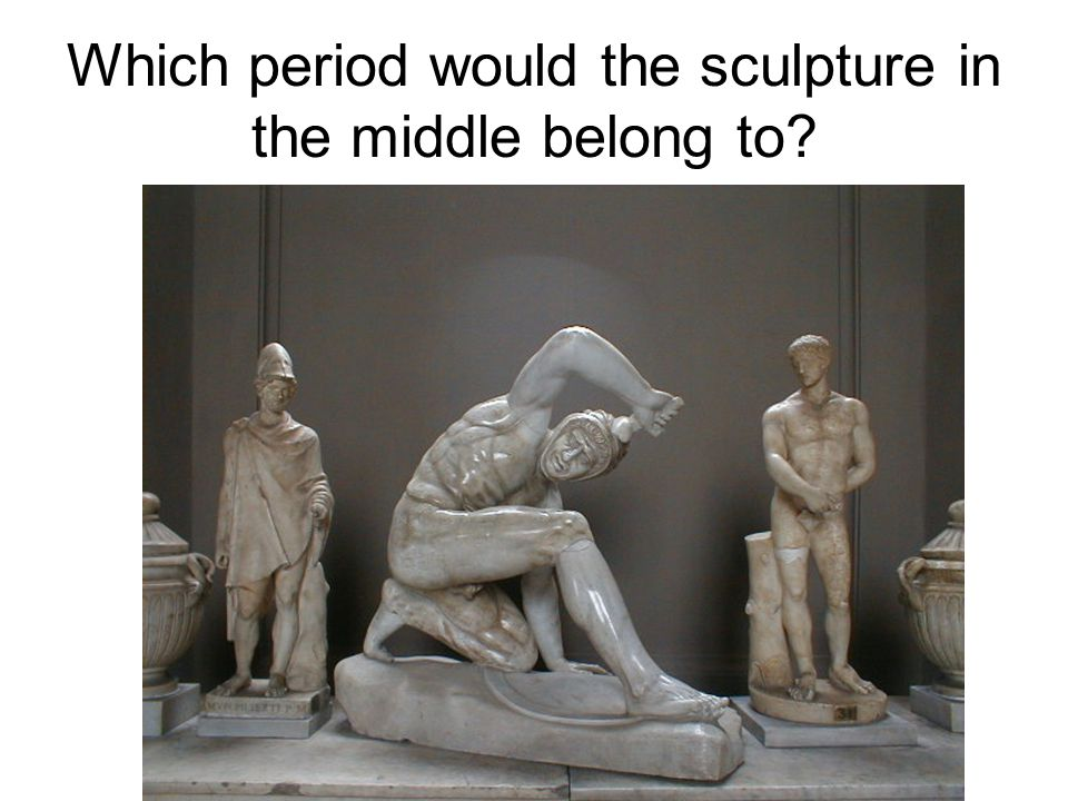 Which period would the sculpture in the middle belong to