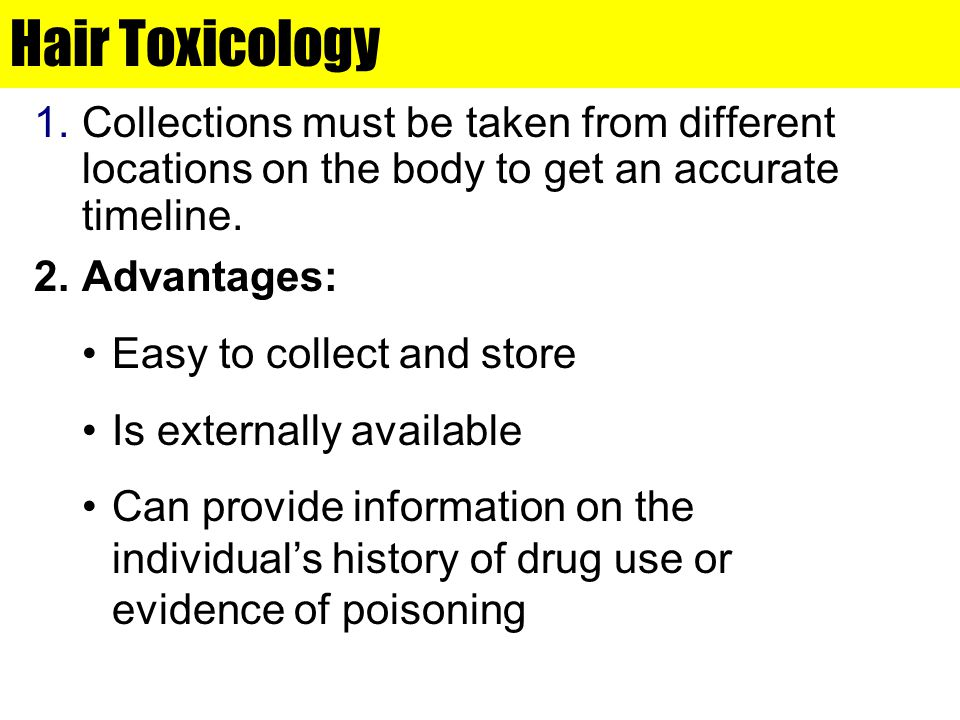 Hair Toxicology Collections must be taken from different locations on the body to get an accurate timeline.
