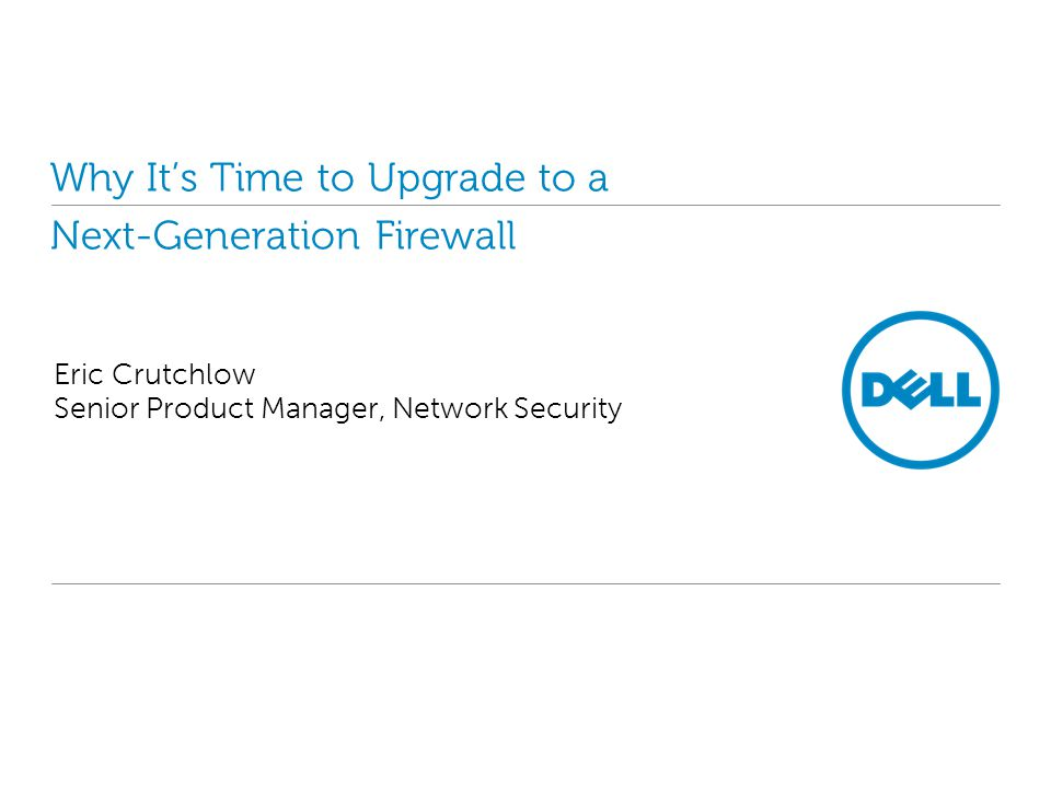 Why It's Time to Upgrade to a Next-Generation Firewall