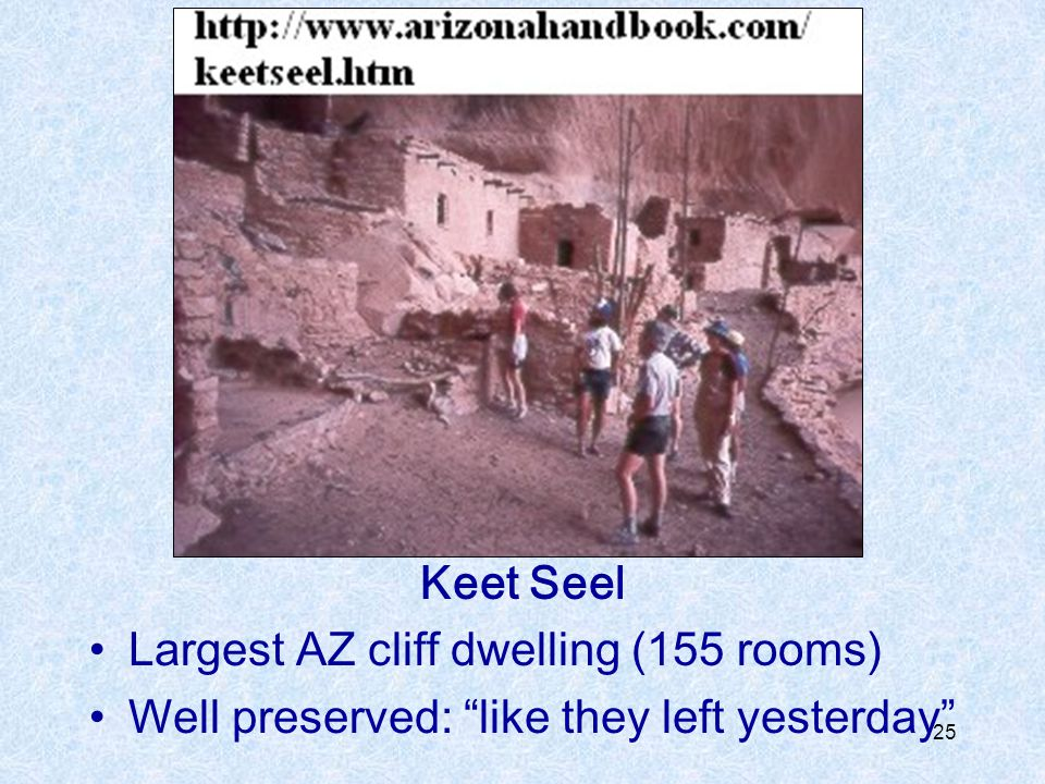 Keet Seel Largest AZ cliff dwelling (155 rooms) Well preserved: like they left yesterday