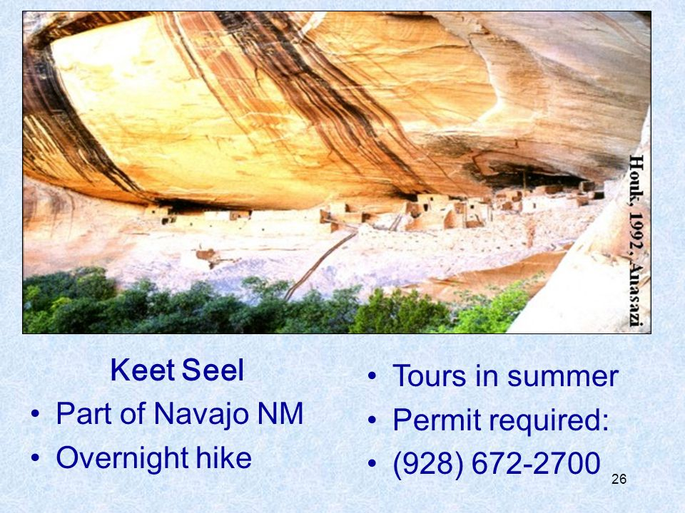 Keet Seel Part of Navajo NM Overnight hike Tours in summer Permit required: (928) 672-2700