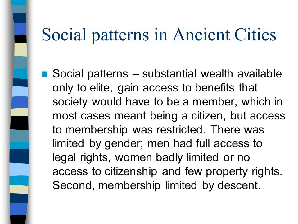 Social patterns in Ancient Cities