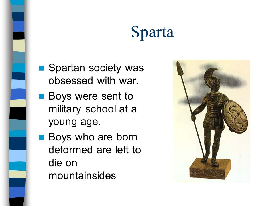 Sparta Spartan society was obsessed with war.