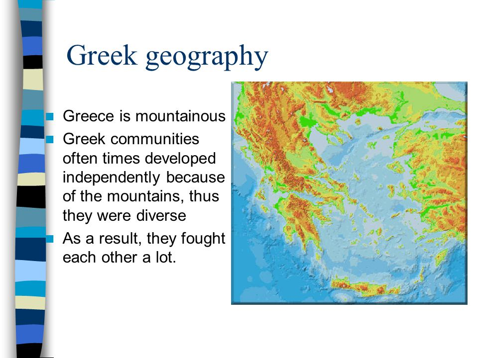 Greek geography Greece is mountainous