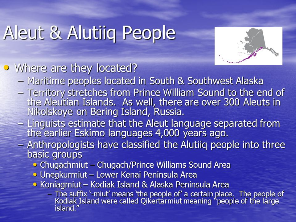 Aleut & Alutiiq People Where are they located
