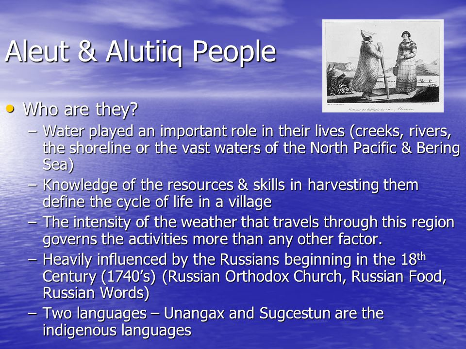 Aleut & Alutiiq People Who are they