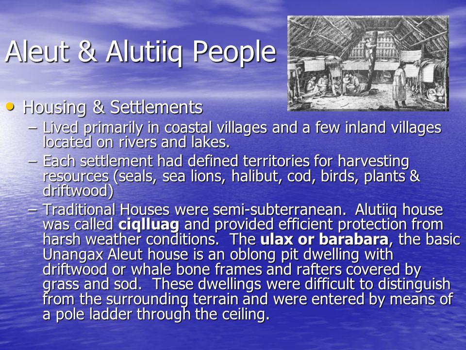 Aleut & Alutiiq People Housing & Settlements