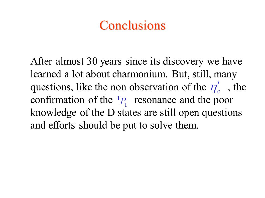 Conclusions After almost 30 years since its discovery we have